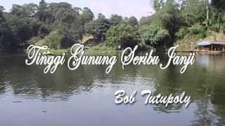 TINGGI GUNUNG SERIBU JANJI Bob Tutupoly