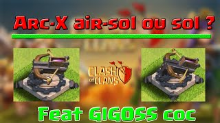 [RE-UPLOAD][Débat] Arx-X air-sol ou Arc-x Sol ? Feat Gigoss COC I Clash Of Clans Français