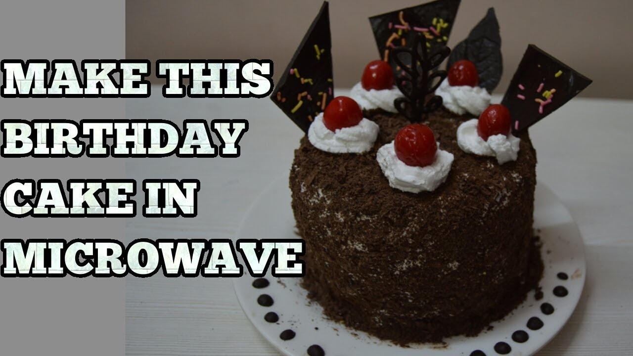 Birthday Cake In Microwave Black Forest Recipe Without Oven 2 Layer 10 Minutes Hindi