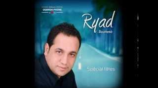 Ryad Bouchareb - Spécial Fêtes 2015 Zaynet El Halal