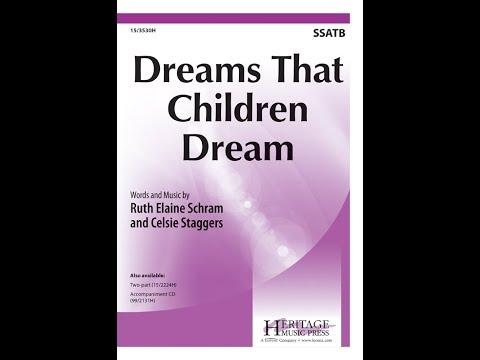 Dreams that Children Dream (SSATB) - Ruth Elaine Schram, Celsie Staggers