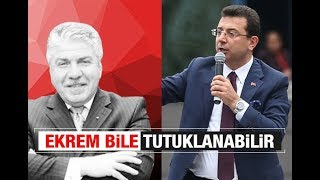 Ersin Ramoğlu : Ekrem bile tutuklanabilir