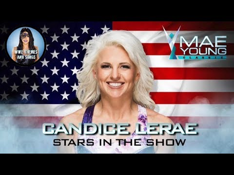 Candice LeRae - Stars In The Show (Official WWE MYC Theme)