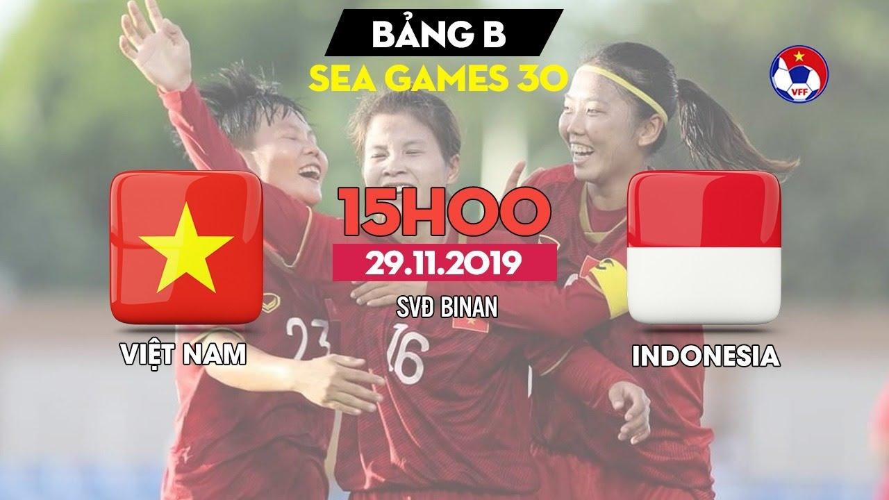 Xem lại Nữ Việt Nam vs Nữ Indonesia, SEA Games 30 29/11