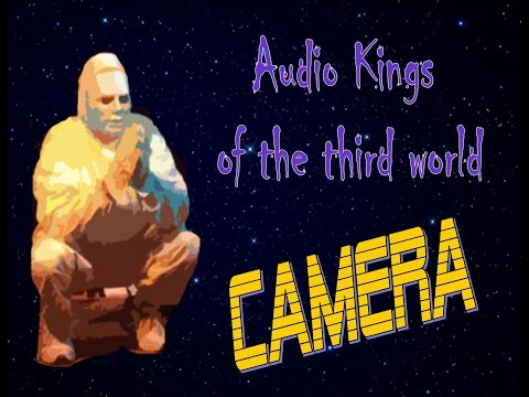 Camera by Audio Kings of the third world