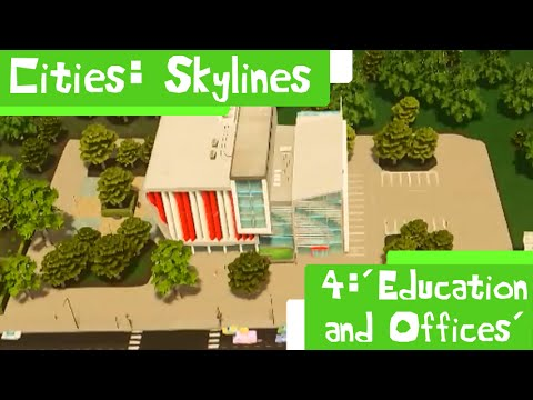 EDUCATION AND OFFICES │ Cities: Skylines │ Episode 4