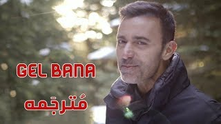 Mustafa Sandal - Gel Bana (Arabic sub) مترجمه