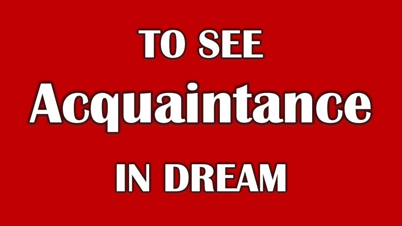 What dream acquaintance 65
