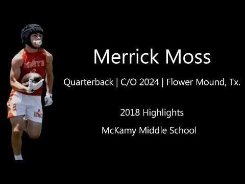 QB MERRICK MOSS C/O 2024 2018 HIGHLIGHTS | MCKAMY MIDDLE SCHOOL