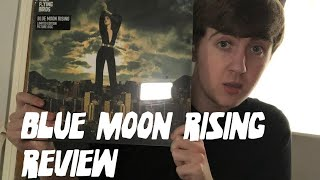 'Blue Moon Rising' Review
