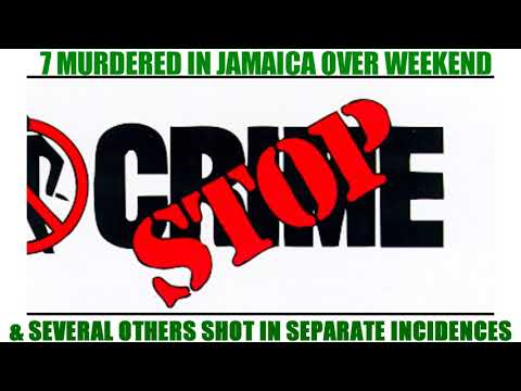 7 murd3red in JAMAICA Over Weekend 3/4/18 in St James, Clarendon & Kingston