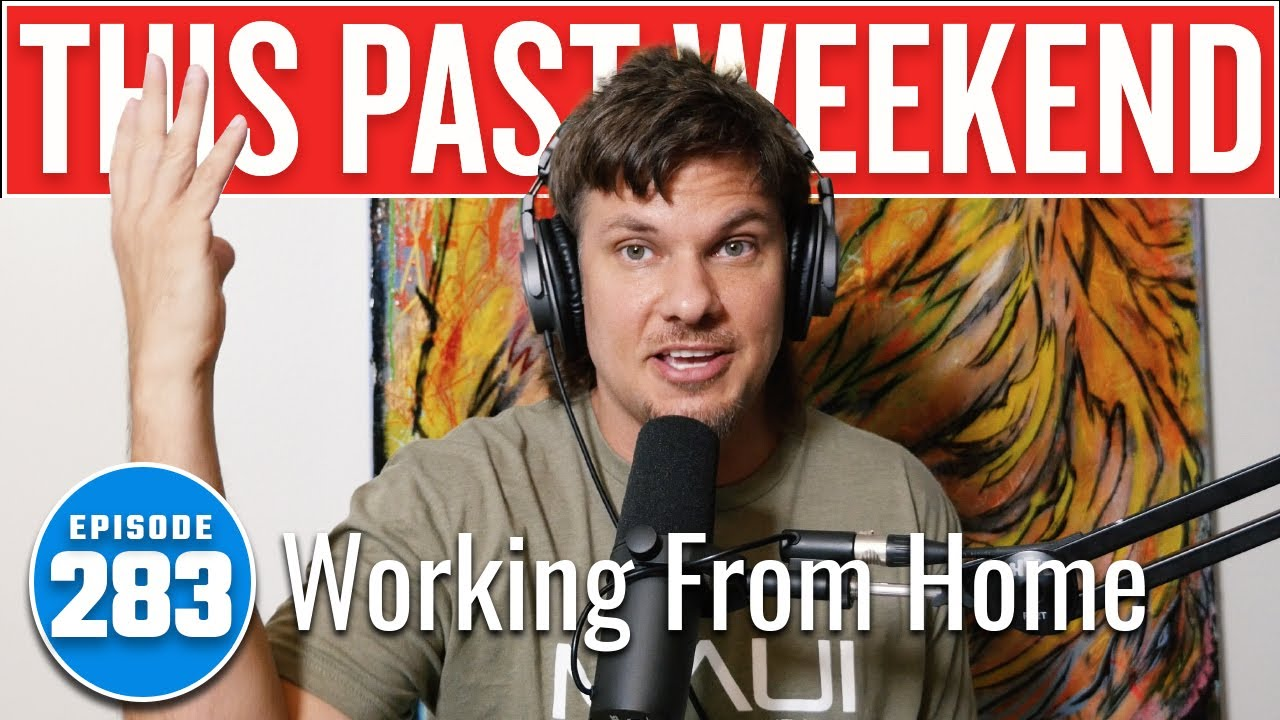 Working from Home | This Past Weekend w/ Theo Von #283