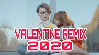 Best Valentine Remix Music 2020 | Exciting Love Songs - Chuột OMG