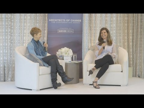 Architects of Change: Maria Shriver & Martha Beck