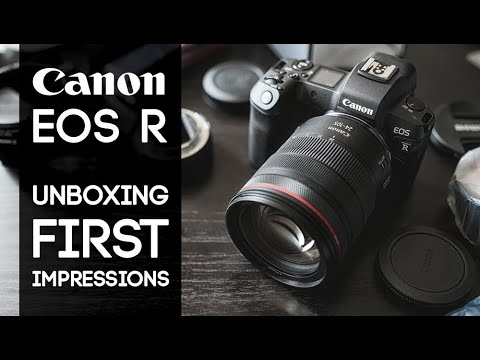 Canon EOS R Unboxing And First Impressions