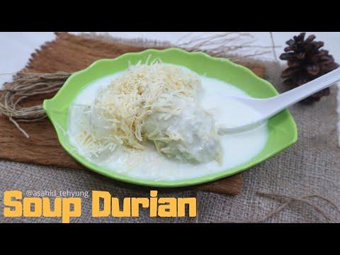 Soup Durian , Segar dan Lezat | Resep dan Cara Buat 🍧