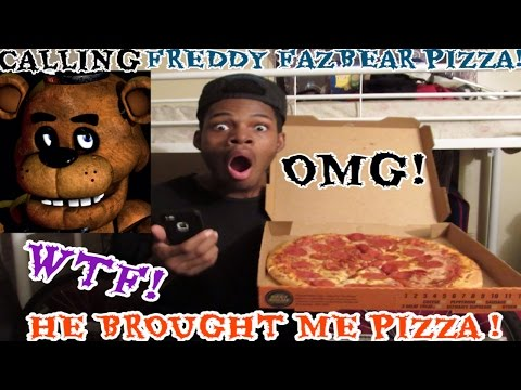CALLING FREDDY FAZBEAR PIZZA THEY GOT ME PIZZA!