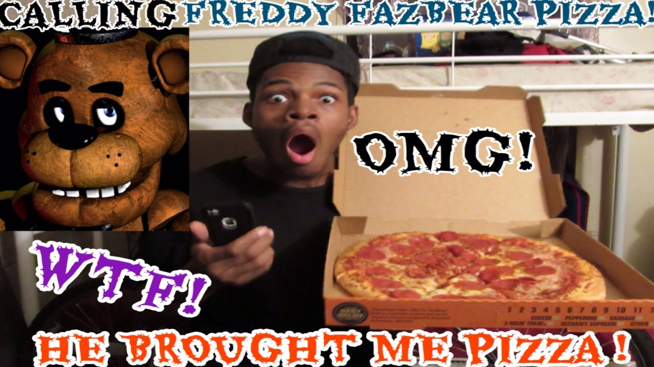 CALLING FREDDY FAZBEAR PIZZA THEY GOT ME PIZZA! - YouTube