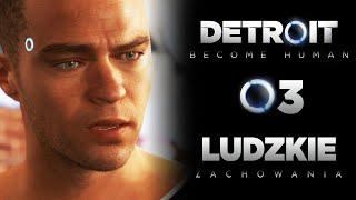PRAWIE JAK LUDZIE! Detroit Become Human PL E03