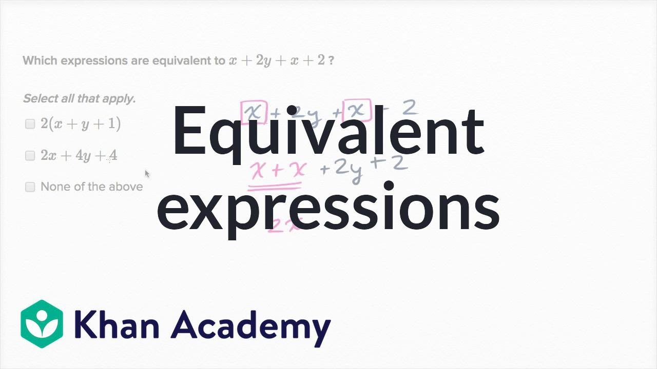 medium resolution of Equivalent expressions (video)   Khan Academy