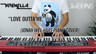 krewella love outta me jonah wei haas piano cover