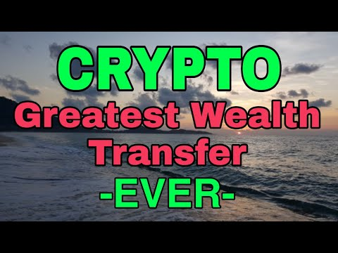 Crypto Investors Will Be Part Of The Greatest Wealth Transfer In The History Of The World
