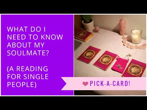 PICK A CARD! What do I need to know about my soulmate? (For single people)