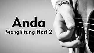 Download Anda - Menghitung Hari 2 ((Official Lyric) (lirik by NMP)