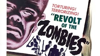 Revolt of the Zombies | All Time Horror Classics