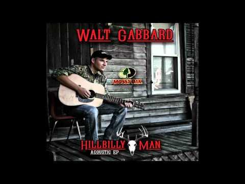 Walt Gabbard - Hillbilly Man (Acoustic)