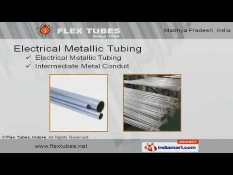 ELECTRICAL METALLIC TUBING  by  Flex Tubes, Indore