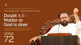 Verse 72 - Matter or God is the Doer(Disciple's Doubt - No. 4 and 5) | | Rajgita Jnan Yajna 5