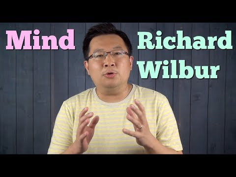 'Mind' by Richard Wilbur - Poetry Analysis (How to Read a Poem)