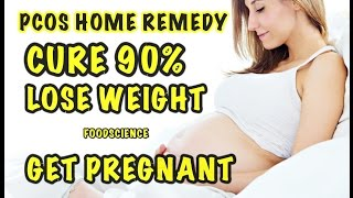 Get Pregnant Fast | Home Remedies Cure PCOD/PCOS With Most Effective Home Remedies