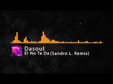 Dasoul – El No Te Da (Sandro L. Remix) 2k16