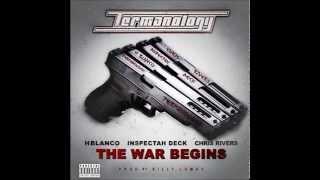 TERMANOLOGY --The War Begins-- Ft Inspectah Deck, Chris Rivers & H Blanco (Prod By Billy Loman)