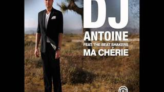 DJ Antoine Feat. The Beat Shakers - Ma Chérie - Remady Remix