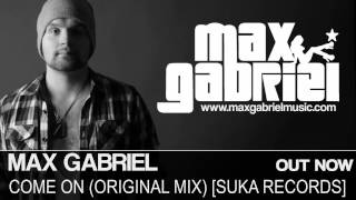 Max Gabriel - Come On (Original Mix) [Suka Records]