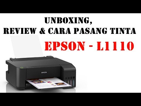 Unboxing, Review, Cara Pasang Tinta Epson L1110