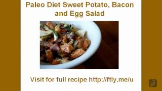 Paleo Diet Recipes #10 Sweet Potato Bacon And Egg Salad