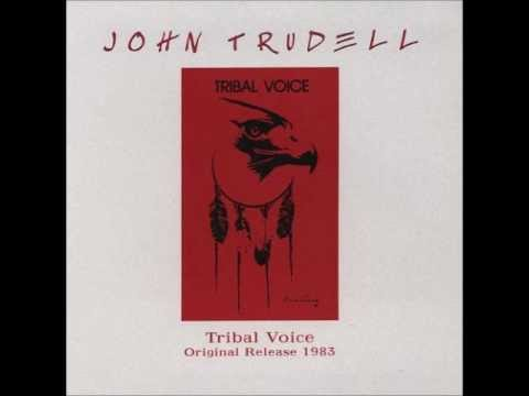 1 - Listening (Honor Song) - John Trudell - Tribal Voices.wmv