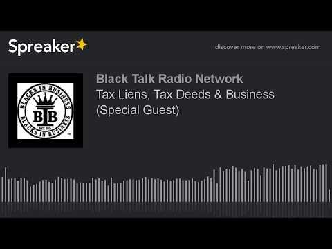 Tax Liens, Tax Deeds & Business (Special Guest)
