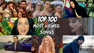 top 100 most viewed songs of all time plus 8 more songs under top 100