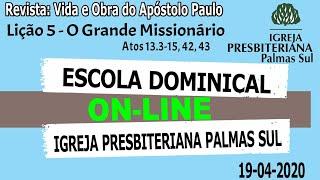 EBD -  Paulo O Grande Missionário -19/04/20