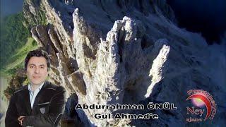 Abdurrahman Önül - Gül Ahmede - Hasret Kaldım Muhammede - En Güzel İlahiler - İlahiler Dinle - ilahi