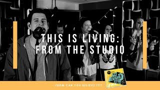 This Is Living - Live From the Studio