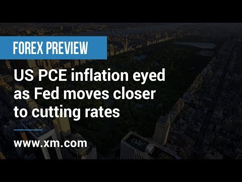 Forex Previews: 26/06/2019 - US PCE inflation eyed as Fed moves closer to cutting rates