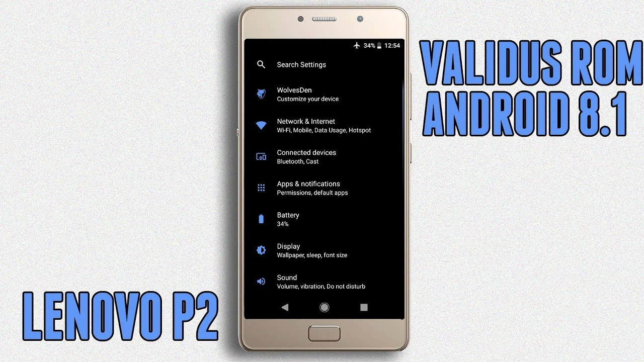 Lenovo P2 Android 8 1 Oreo (Validus Rom) Update | Installation & Features