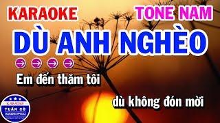 Karaoke Dù Anh Nghèo | Nhạc Sống Tone Nam Karaoke Tuấn Cò
