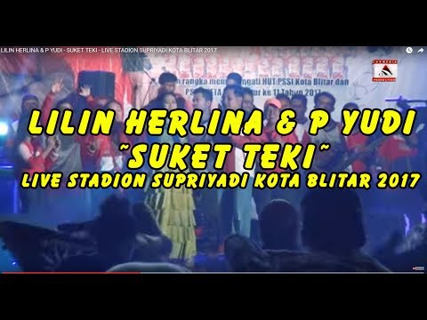 LILIN HERLINA & P YUDI -  SUKET TEKI - LIVE STADION SUPRIYADI KOTA BLITAR 2017